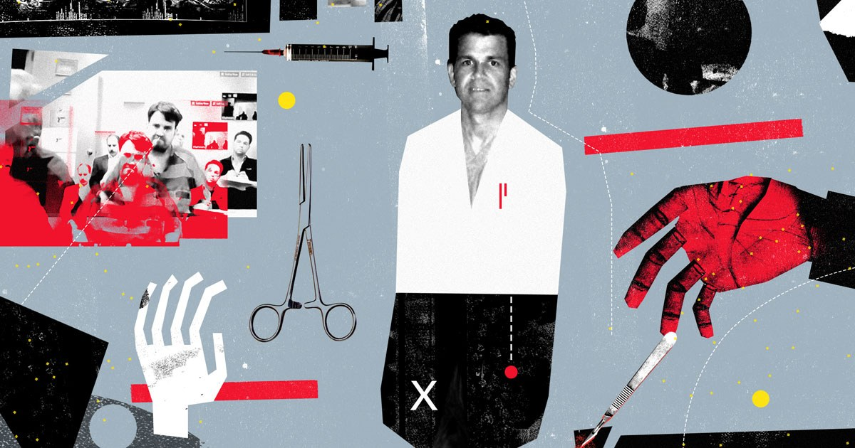 A Surgeon So Bad It Was Criminal — ProPublica