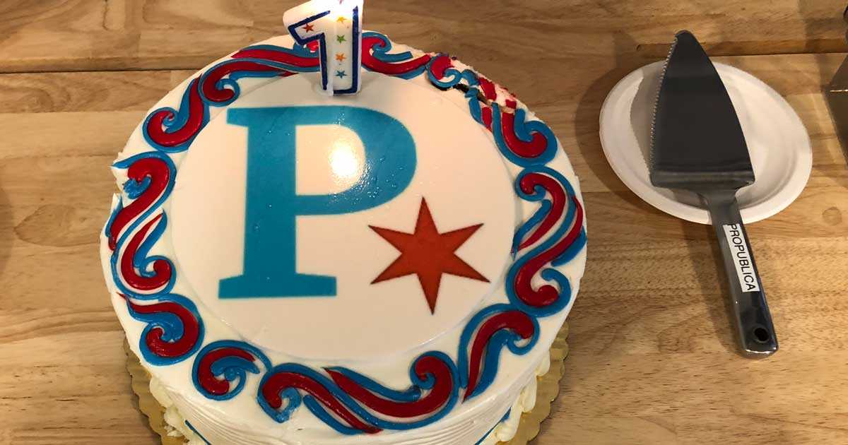 Its Our Birthday At Propublica Illinois Propublica