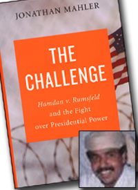 Jonathan Mahler writes in <i>The Challenge</i> that Hamdan's FBI interrogator warned against a Gitmo trial for the former bin Laden chauffeur. (Credit: Neal Katyal/Reuters/Handout)