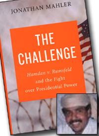 Jonathan Mahler writes in <i>The Challenge</i> that Hamdan's FBI interrogator warned against a Gitmo trial for the former bin Laden chauffeur. (Credit: Neal Katyal/Reuters/Handout)