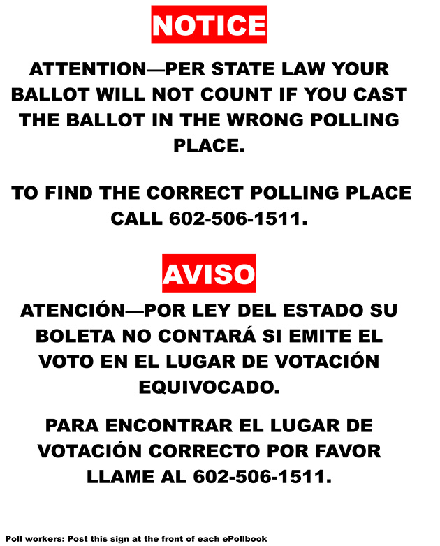 Following complaints after the August primary that voters were not told their ballots would not be counted if they voted in the wrong precinct, Maricopa County election officials are placing warning signs like these in all polling locations.