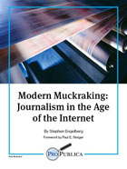 Modern Muckraking: Journalism in the Age of the Internet
