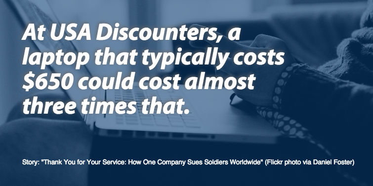 At USA Discounters, a laptop that typically costs $650 could cost almost three times that.